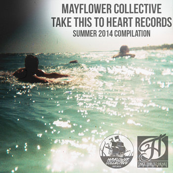 Take This To Heart Records/ Mayflower Collective: Summer 2014 Compilation cover art