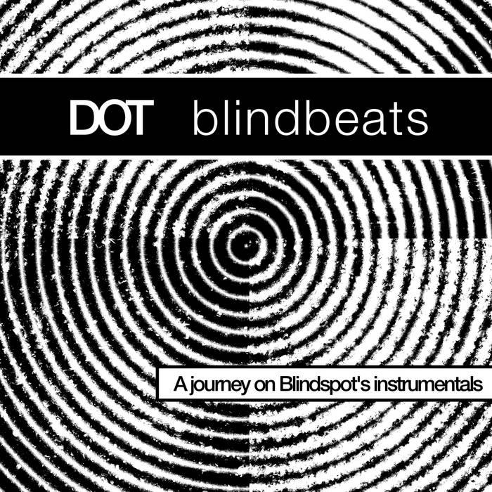 Dot - Blindbeats. A Jorney on Blindspot's Instrumentals (2012)