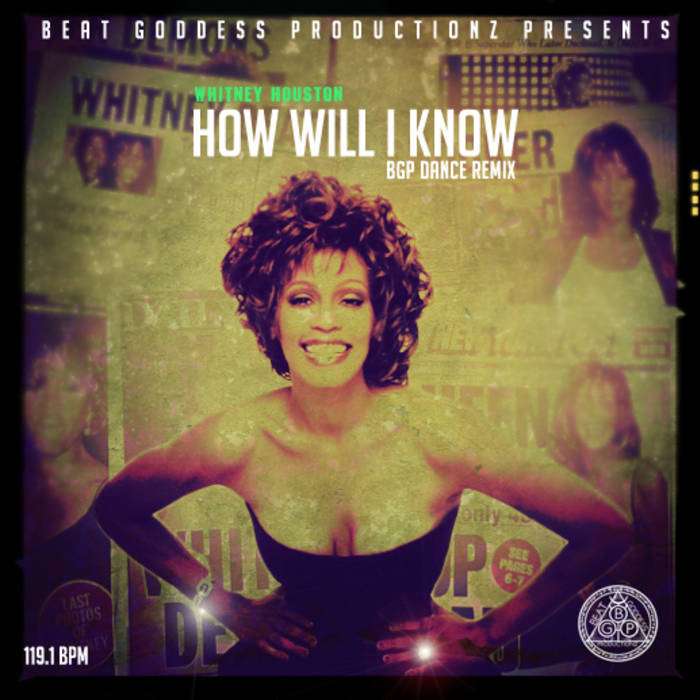 How Will I Know (Dance Rmx) | [OLD PAGE] Beat Goddess Productionz