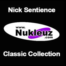 Nick Sentience - Nukleuz Classics Singles cover art