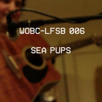 WOBC-LFSB 006: Sea Pups cover art