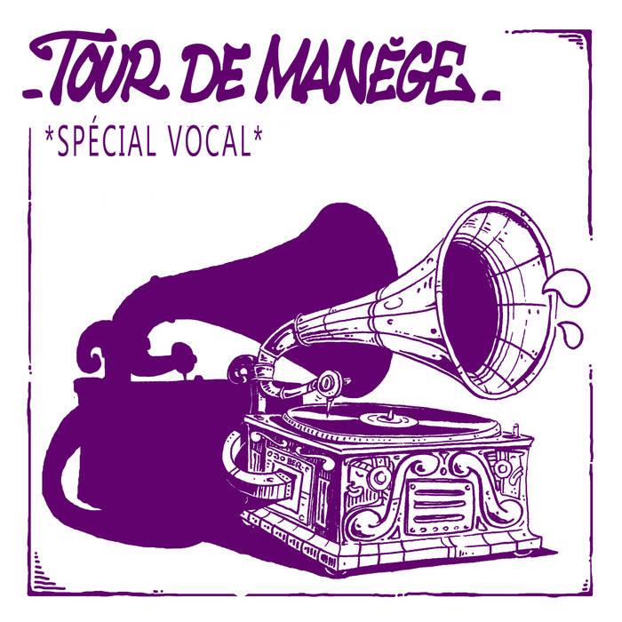 Tour De Manège - Tour De Manège : Spécial Vocal (2016)