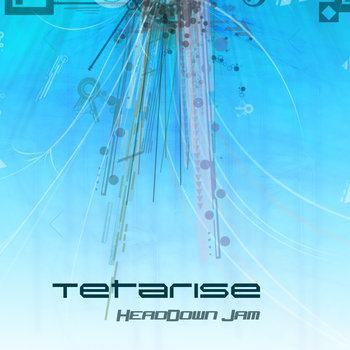 Tetarise - HeadDown Jam [#348]