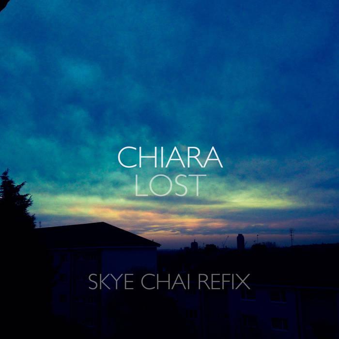 Chiara - Lost (Skye Chai Refix) cover art