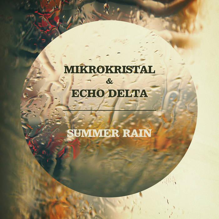 Mikrokristal & Echo Delta - Summer Rain cover art
