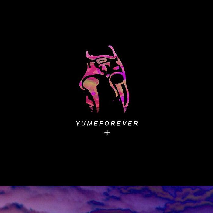 YUME - YUMEFOREVER