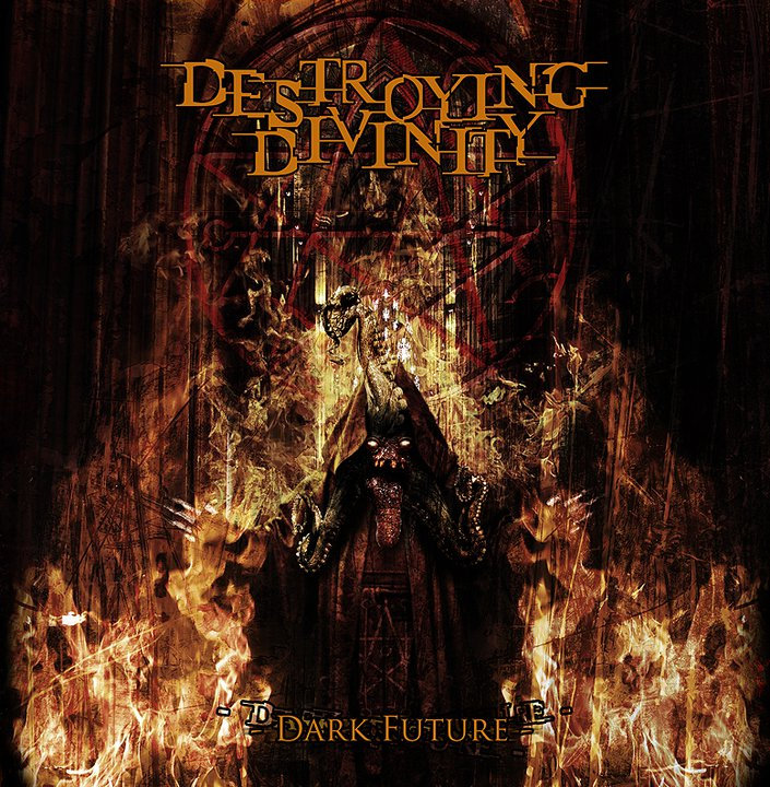 Destroying Divinity - Dark Future (2010)
