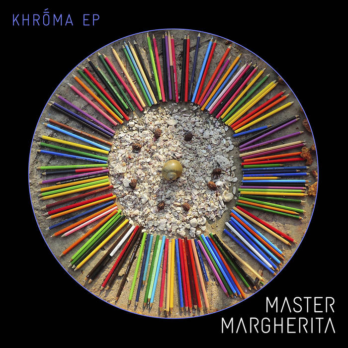 Master Margherita - Khroma EP