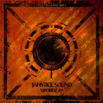 Jahstice Sound - Swordz EP cover art
