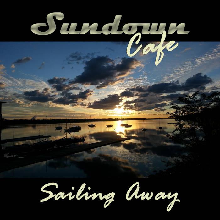 https://sundowncafe.bandcamp.com/album/sailing-away