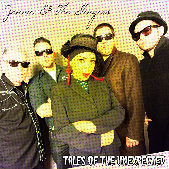 Jennie & The Slingers - Tales Of The Unexpected cover art