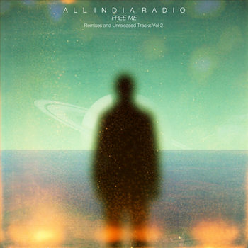 All India Radio � Once a Day: Remixes & Unreleased Tracks Vol.1, 2, 3 (2009-2014)