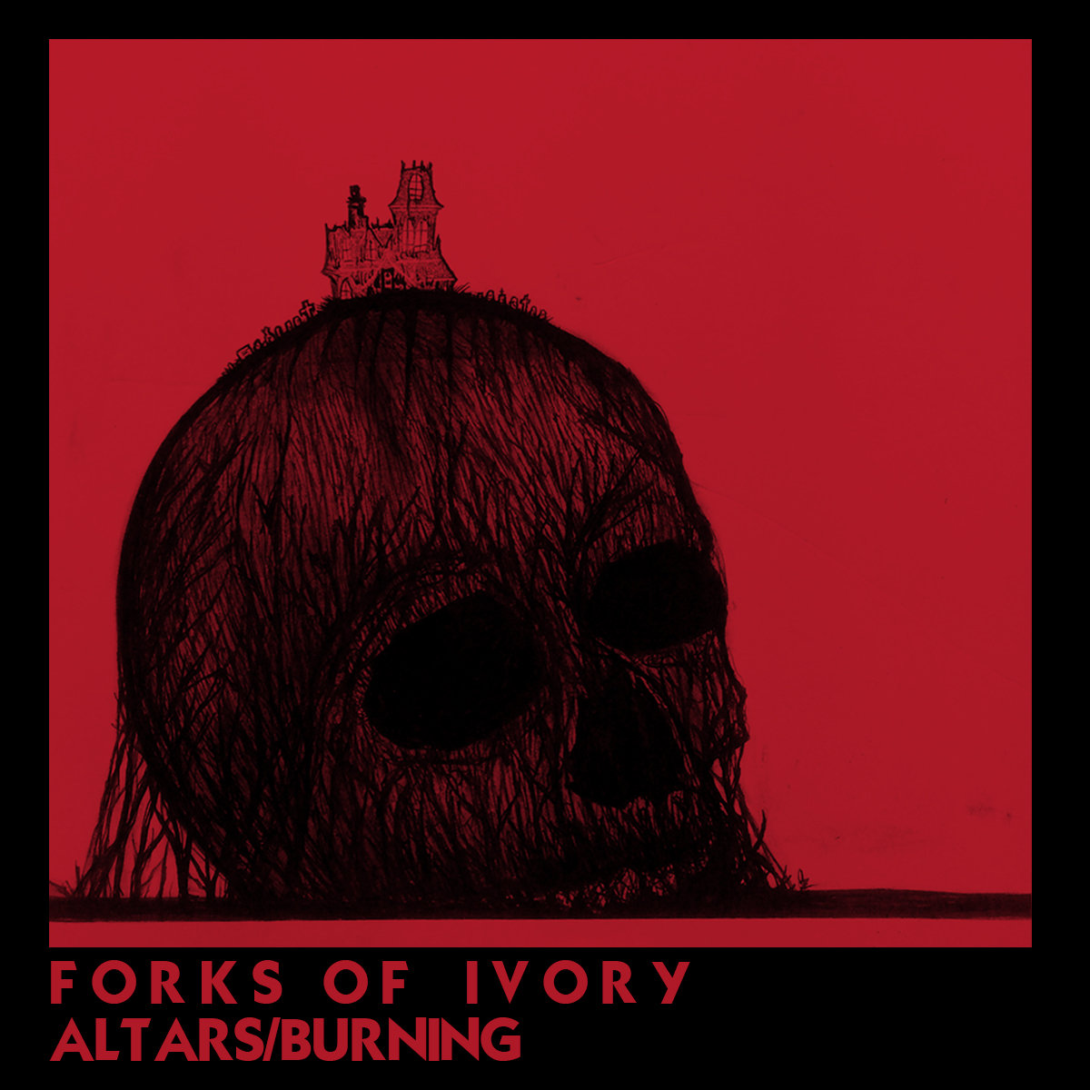 Forks of Ivory - Altars Burning