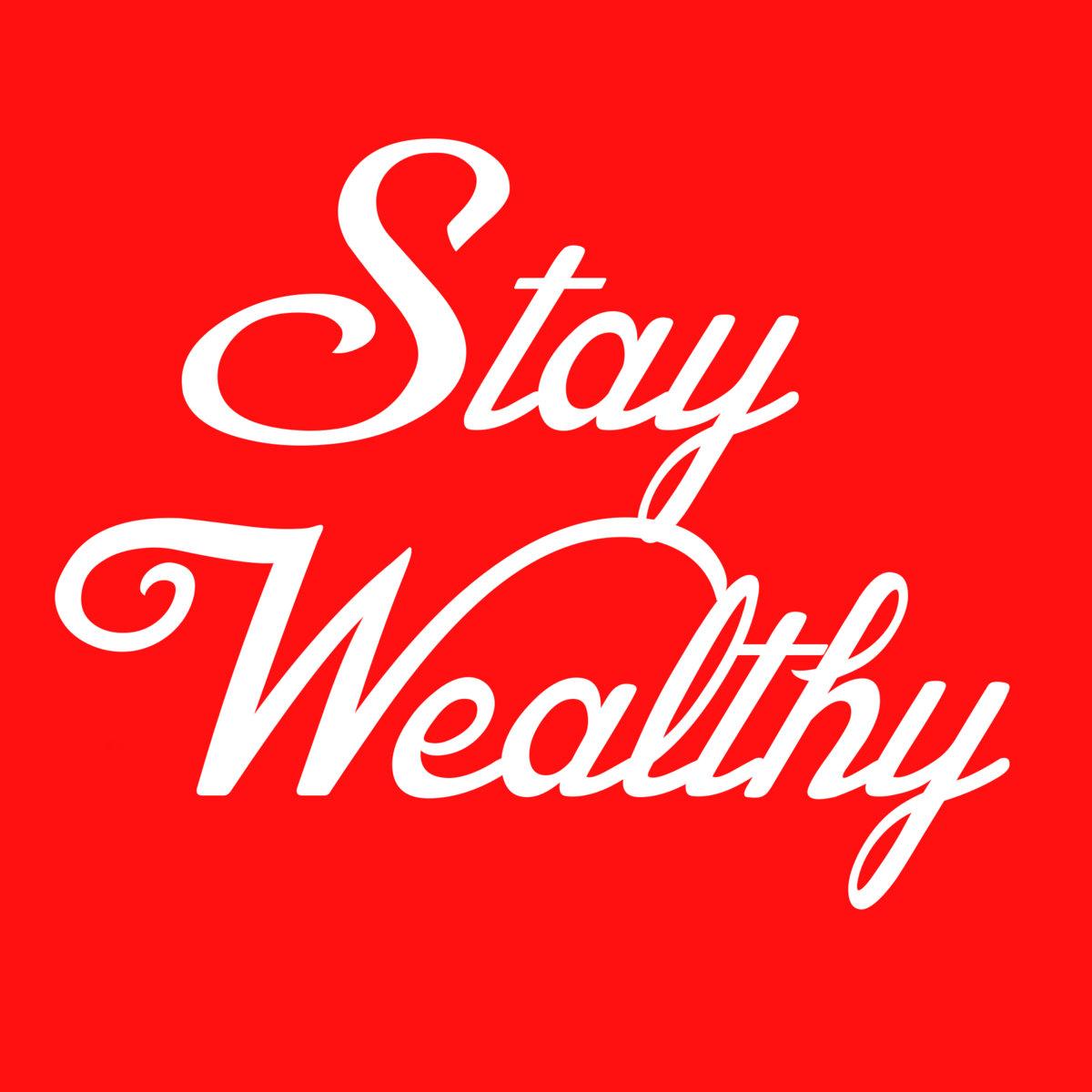 stay rich