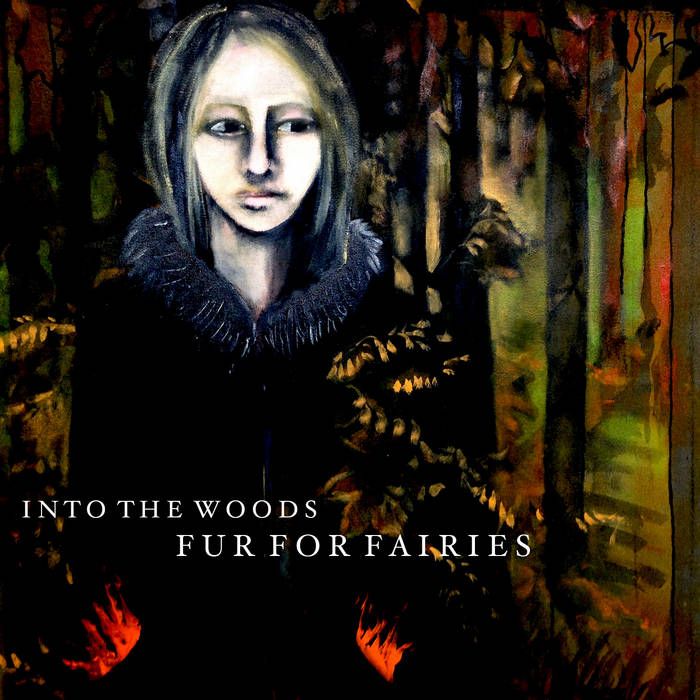 Fur For Fairies - Into The Woods