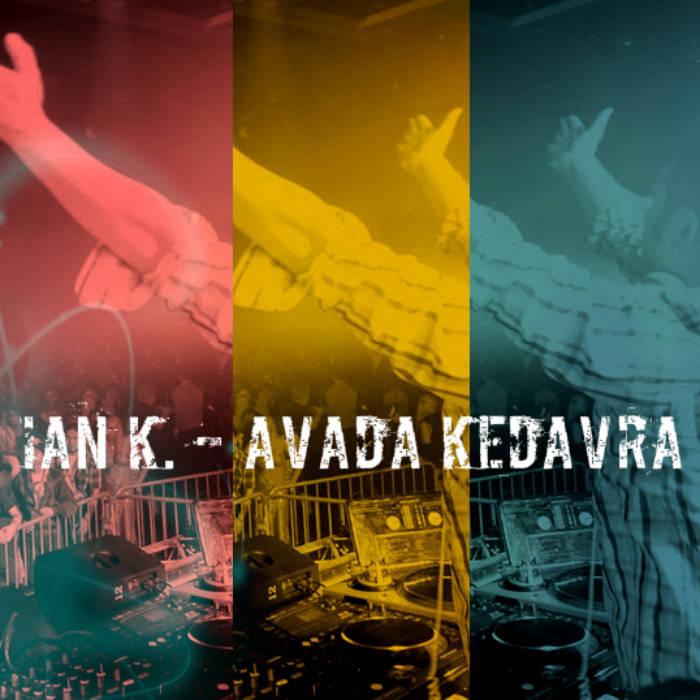 Avada Kedavra | iank@iankhardcore.com