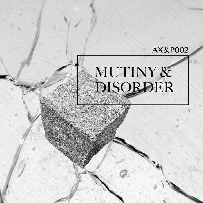 AX&P (Adam X & Perc) - Mutiny & Disorder (2016)