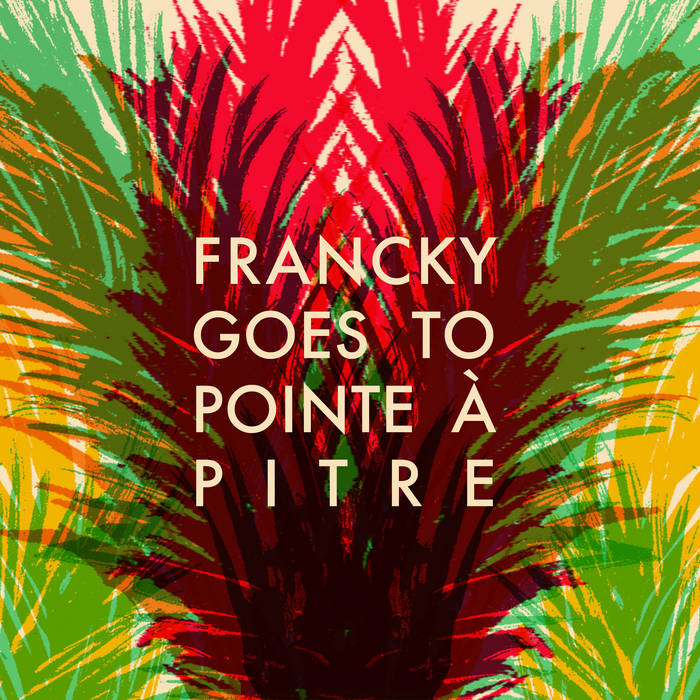 FRANCKY GOES TO POINTE A PITRE cover art