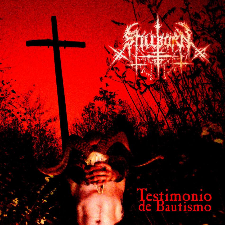 Stillborn - Testimonio de Bautismo (2016)
