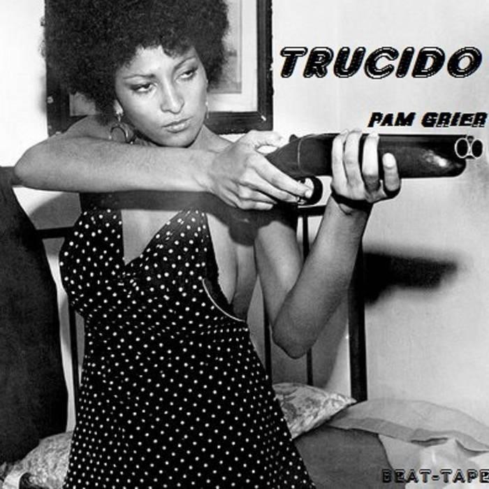 Trucido - Pam Grier (2016)
