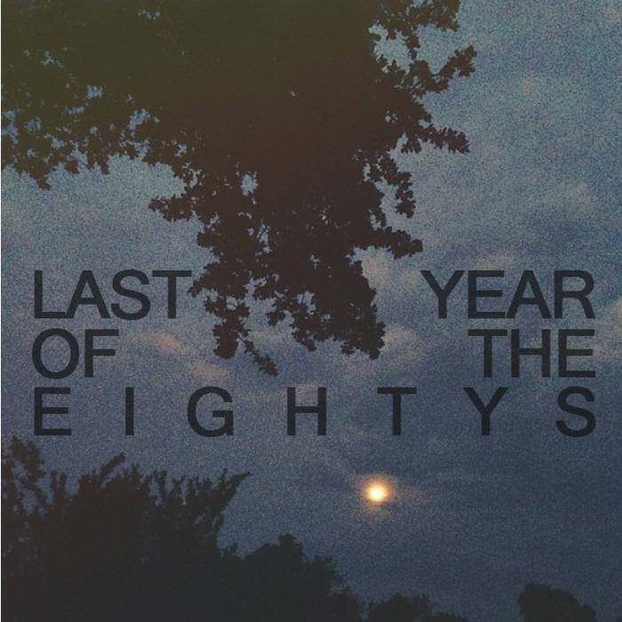 Last Year Of The Eightys cover art