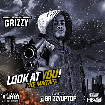 Grizzy - Look At You [The Mixtape] cover art