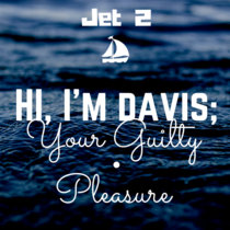 Hi, I'm Davis; Your Guilty Pleasure cover art