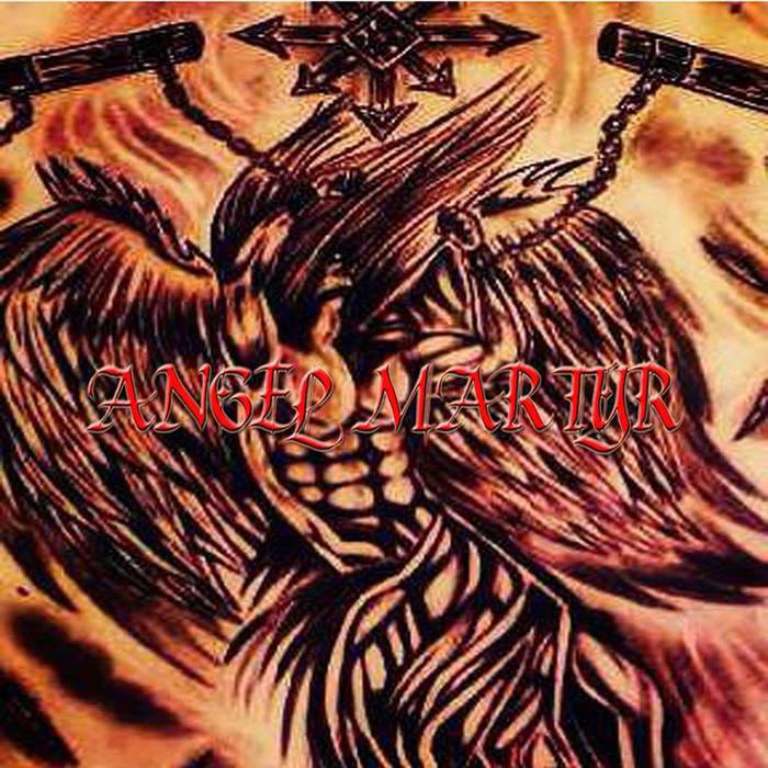 Angel Martyr - Angel Martyr